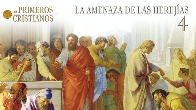 4. LA AMENAZA DE LAS HEREJÍAS
