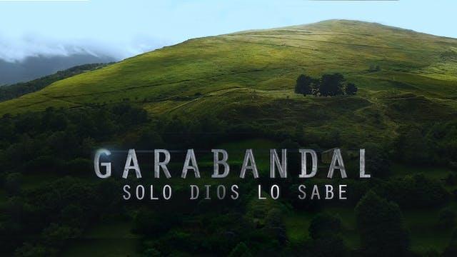 Garabandal: Sólo Dios lo sabe