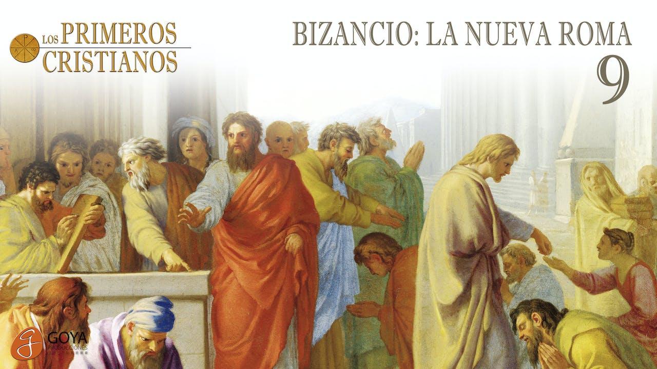 9. BIZANCIO: LA NUEVA ROMA