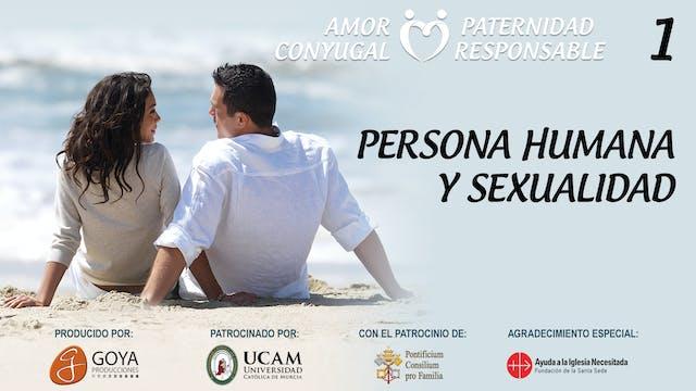 1. PERSONA HUMANA Y SEXUALIDAD