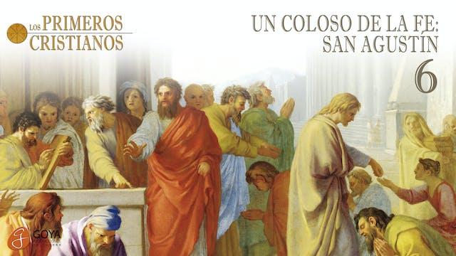 6. UN COLOSO DE LA FE: SAN AGUSTÍN