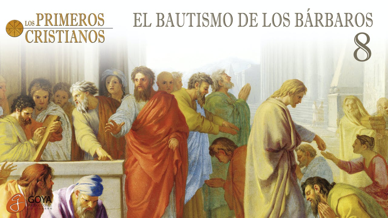 8. EL BAUTISMO DE LOS BÁRBAROS