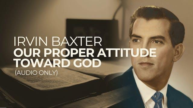 Our Proper Attitude Toward God