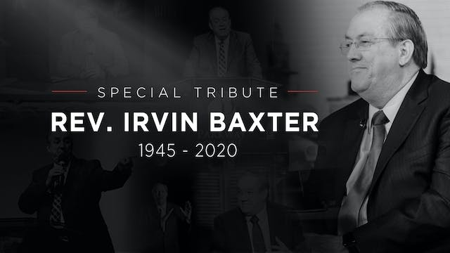 Special Tribute: Irvin Baxter (1945-2...