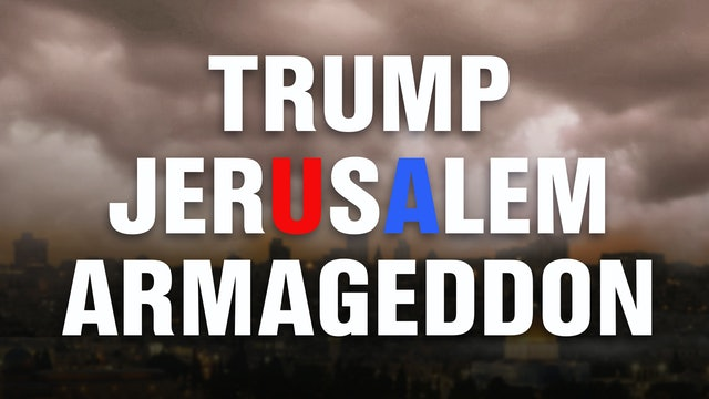Trump Jerusalem Armageddon