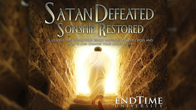 Satan Defeated, Sonship Restored