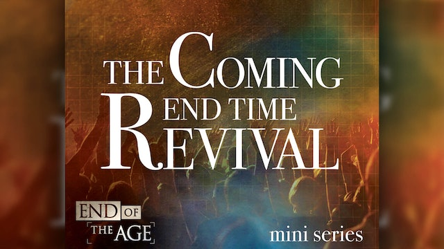 The Coming End Time Revival