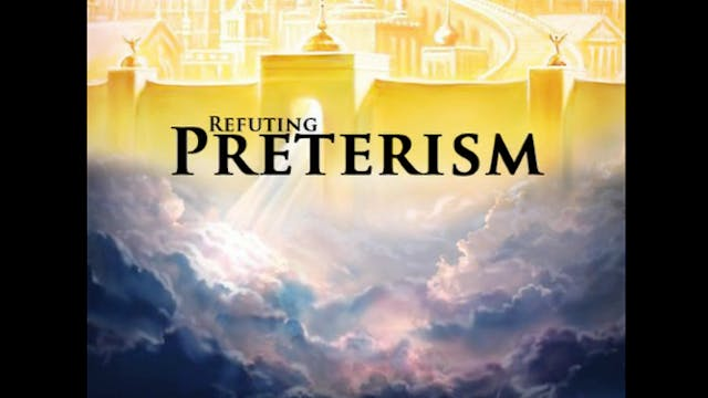 Refuting Preterism 1
