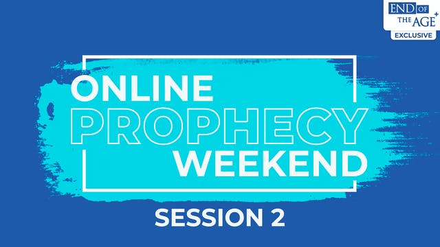 Online Prophecy Weekend - Session 2