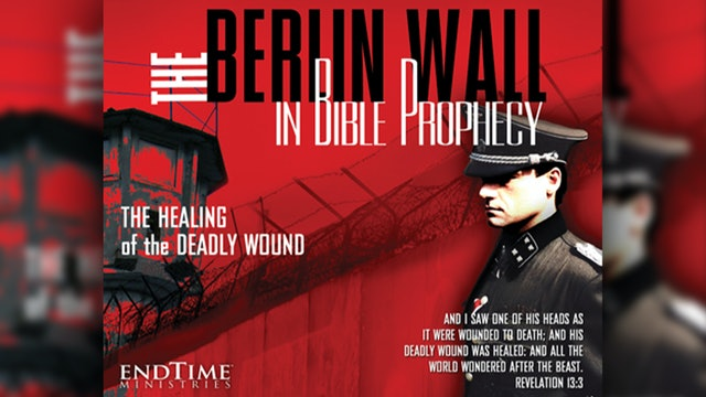 The Berlin Wall in Bible Prophecy