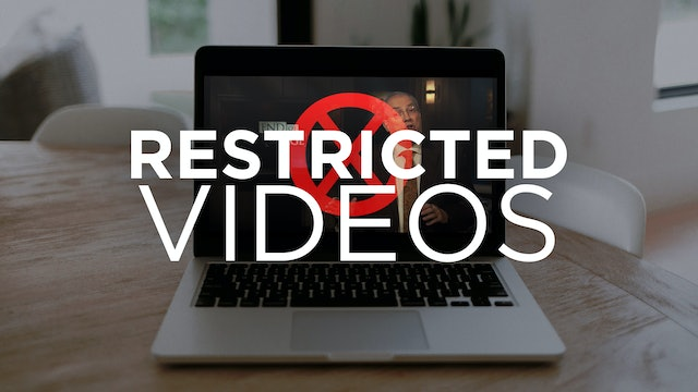 Restricted Videos