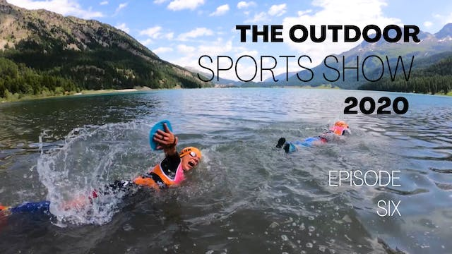 The Outdoor Sports Show 2020 - Episode 6