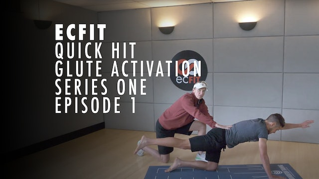ECFIT -  Quick Hit - Glute Activation Series 1 - Episode 1