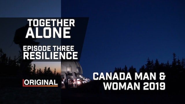 Together Alone Canada Man & Woman 2019 Episode 3 Resilience