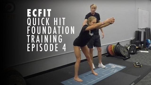 ECFIT - Quick Hit Foundation Training - Episode 4