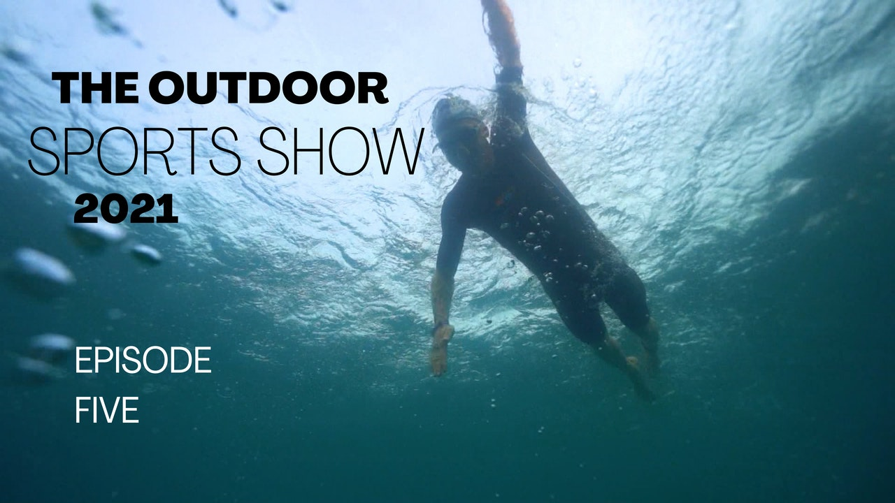 The Outdoor Sports Show 2021 - Episode 5