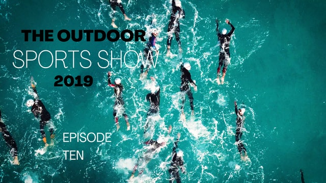 The Outdoor Sports Show 2019 - Episode 10