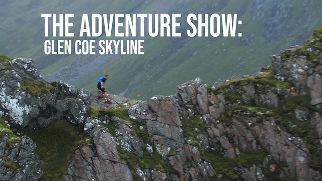 The Adventure Show: Glen Coe Skyline