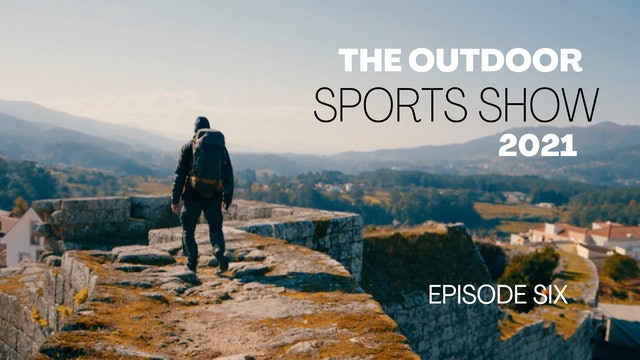 The Outdoor Sports Show 2021 - Episode 6