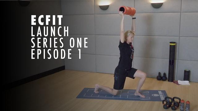 ECFIT - Launch Series 1 - Episode 1