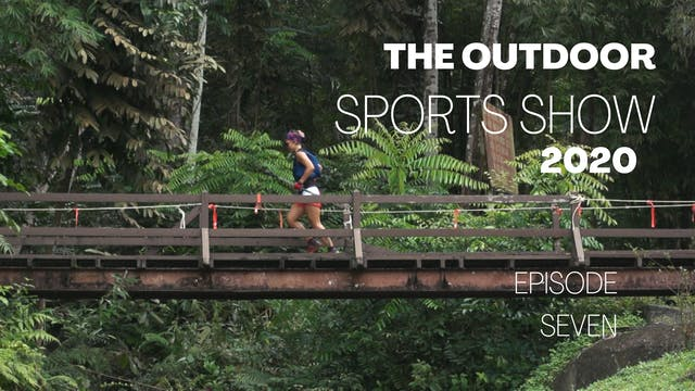 The Outdoor Sports Show 2020 - Episode 7