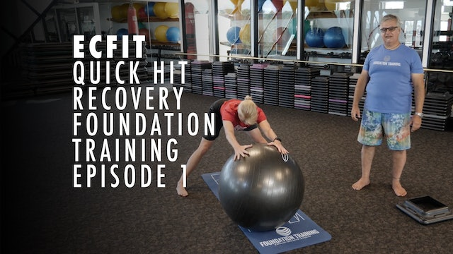 ECFIT - Quick Hit Recovery - Foundation Training - Episode 1
