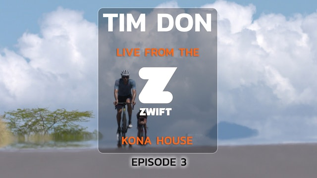 Tim Don Live from the Zwift House in Kona, Episode 3