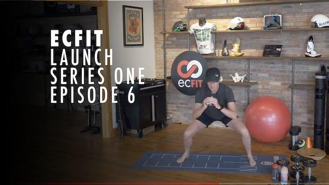 ECFIT - Launch Series 1 - Episode 6