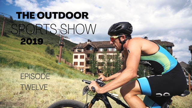 The Outdoor Sports Show 2019 - Episode 12