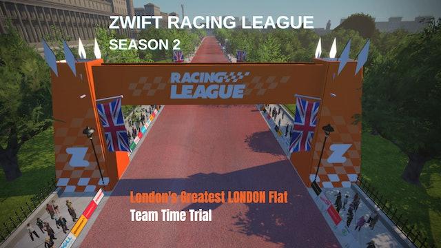 Zwift Racing League S2 Race 8 - London's Greatest LONDON Flat Team Time Trial - Part 2