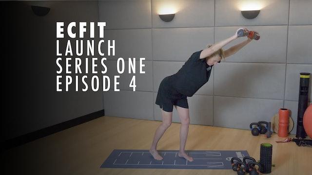 ECFIT - Launch Series 1 - Episode 4