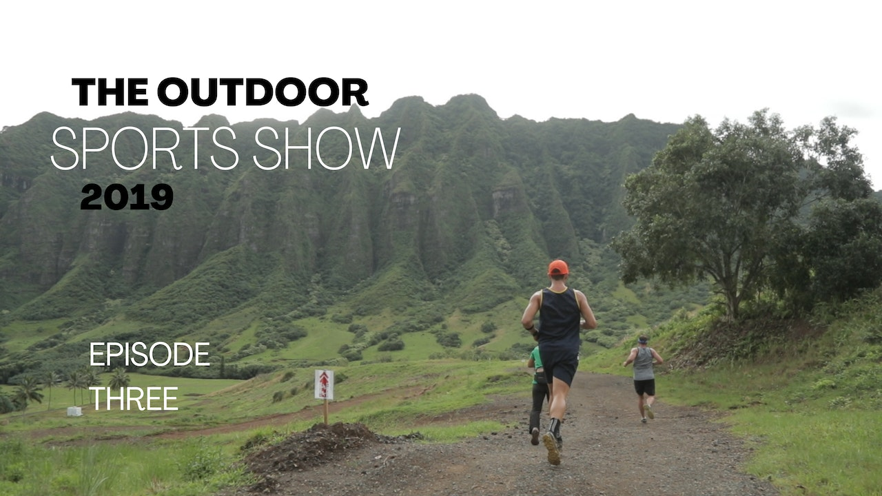 The Outdoor Sports Show 2019 - Episode 3
