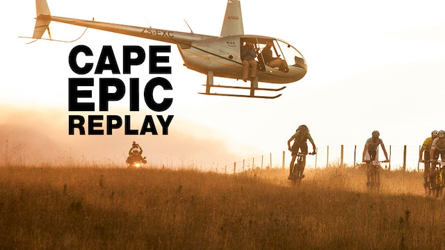 Cape Epic 2016-2019 - The Replay