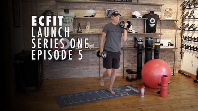 ECFIT - Launch Series 1 - Episode 5