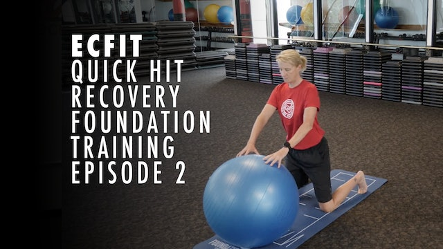 ECFIT - Quick Hit Recovery - Foundation Training - Episode 2