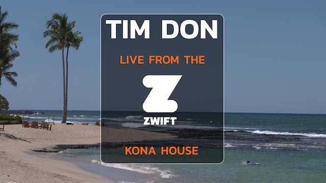 Tim Don Live from the Zwift Kona House