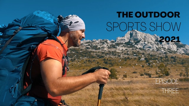 The Outdoor Sports Show 2021 - Episode 3