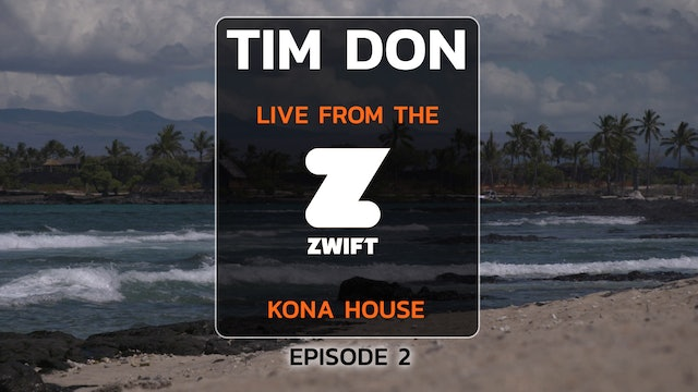 Tim Don live from the Zwift House in Kona, Episode 2