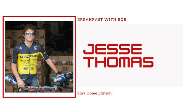 Breakfast with Bob Stay Home Edition: Jesse Thomas