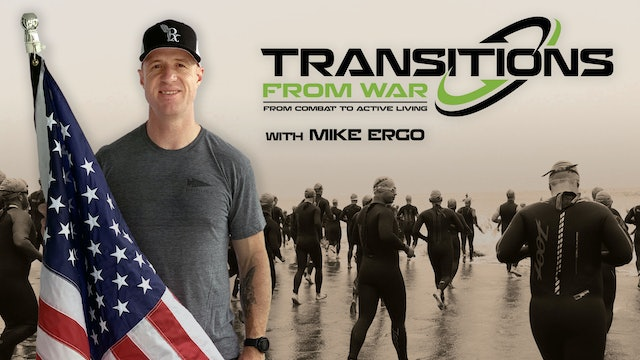 Transitions from War with Mike Ergo
