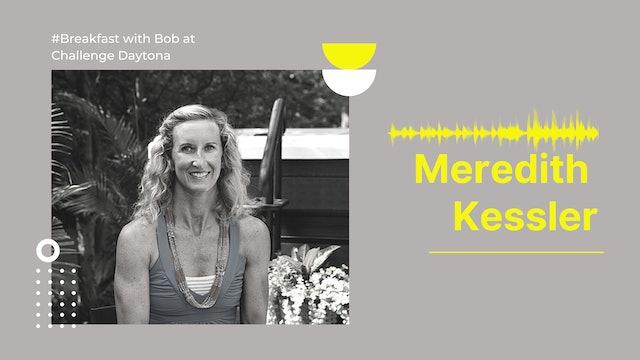 Breakfast with Bob at Challenge Daytona: Meredith Kessler