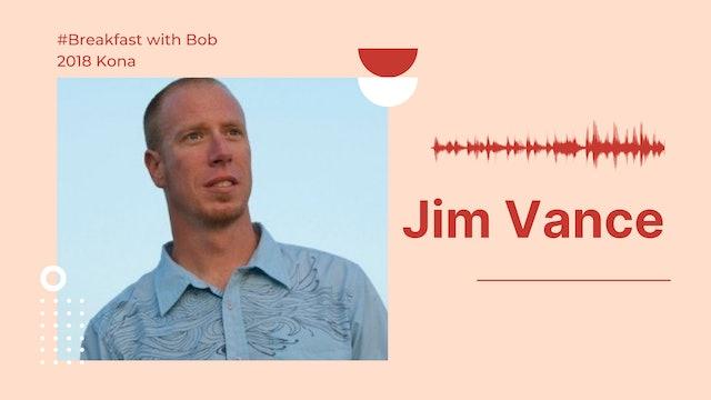 2018 Breakfast with Bob from Kona: Jim Vance