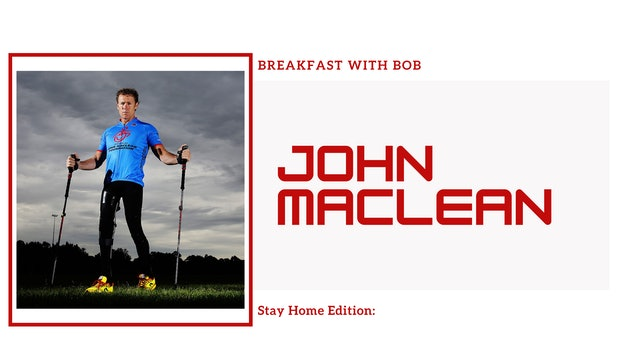 Breakfast with Bob Stay Home Edition: John Maclean