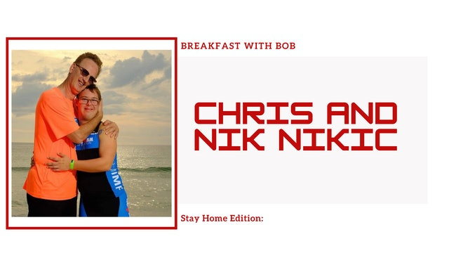 Breakfast with Bob Stay Home Edition: Chris and Nik Nikic