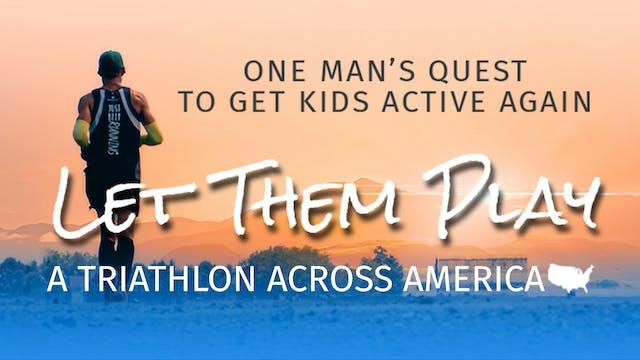 Let Them Play - A Triathlon Across America