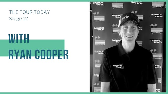 Stage 12 with guest, Ryan Cooper