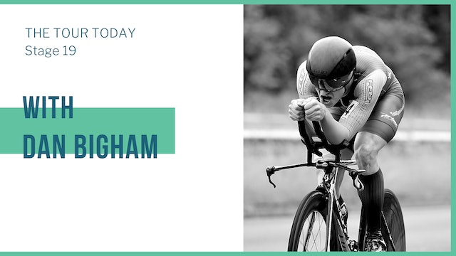 Stage 19 with guest, Dan Bigham