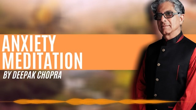 10 Min Meditation - Anxiety Meditation - Daily Guided Meditation by Deepak Chopra