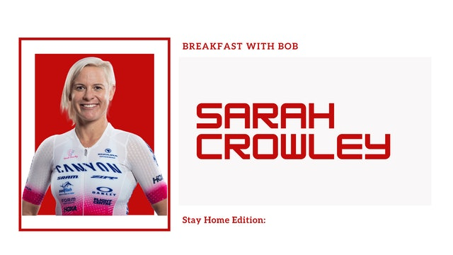Breakfast with Bob Stay Home Edition: Sarah Crowley