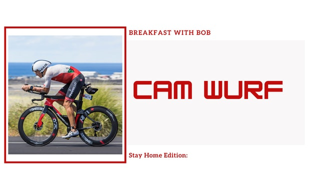 Breakfast with Bob Stay Home Edition: Cam Wurf